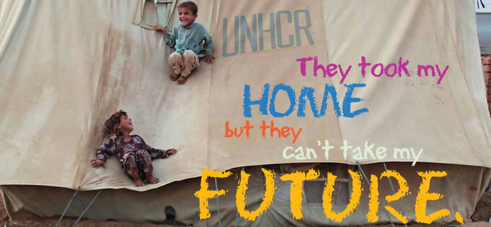 Young children on side of a UNHCR tent - They took my home but they can't take my future